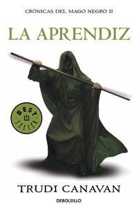 Libro LA APRENDIZ (CRÓNICAS DEL MAGO NEGRO #2)