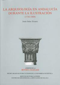 Libro LA ARQUEOLOGIA EN ANDALUCIA DURANTE LA ILUSTRACION