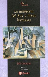 Libro LA AUTOPISTA DEL SUR Y OTRAS HISTORIAS