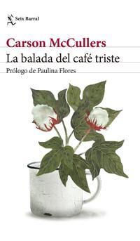 Libro LA BALADA DEL CAFE TRISTE
