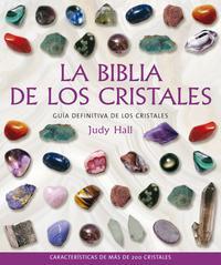 Libro LA BIBLIA DE LOS CRISTALES: GUIA DEFINITIVA DE LOS CRISTALES