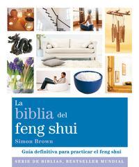 Libro LA BIBLIA DEL FENG SHUI: GUIA DEFINITIVA PARA PRACTICAR EL FENG S HUI
