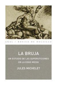 Libro LA BRUJA: UN ESTUDIO DE LAS SUPERSTICIONES EN LA EDAD MEDIA