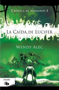 Libro LA CAIDA DE LUCIFER CRONICA DE HERMANOS I