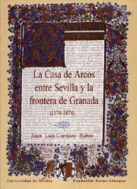 Libro LA CASA DE ARCOS ENTRE SEVILLA Y LA FRONTERA DE GRANADA