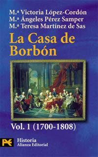 Libro LA CASA DE BORBON: FAMILIA CORTE Y POLITICA: 1700-1808