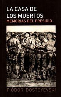 Libro LA CASA DE LOS MUERTOS: MEMORIAS DEL PRESIDIO