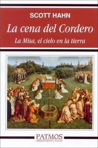 Libro LA CENA DEL CORDERO: LA MISA, EL CIELO EN LA TIERRA