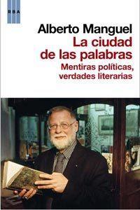 Libro LA CIUDAD DE LAS PALABRAS: MENTIRAS POLITICAS, VERDADES LITERARIA S