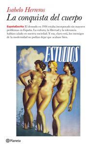 Libro LA CONQUISTA DEL CUERPO: EROTISMO Y LIBERACION SEXUAL EN LA REPUB LICA