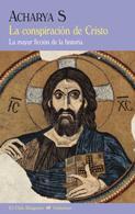 Libro LA CONSPIRACION DE CRISTO: LA MAYOR FICCION DE LA HISTORIA