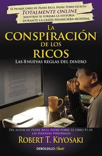 Libro LA CONSPIRACION DE LOS RICOS: LAS 8 NUEVAS REGLAS DEL DINERO
