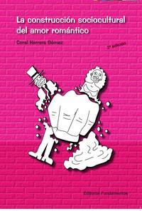 Libro LA CONSTRUCCION SOCIOCULTURAL DEL AMOR ROMANTICO