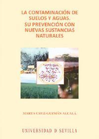 Libro LA CONTAMINACION DE SUELOS Y AGUAS: SU PREVENCION CON NUEVAS SUST ANCIAS NATURALES