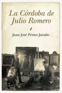 Libro LA CORDOBA DE JULIO ROMERO