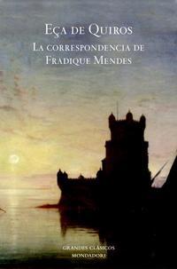 Libro LA CORRESPONDENCIA DE FADIQUE MENDES