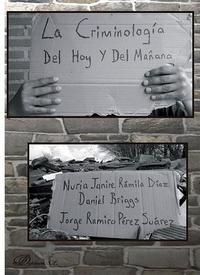 Libro LA CRIMINOLOGIA DEL HOY Y DEL MAÑANA