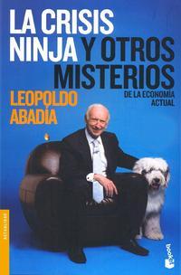Libro LA CRISIS NINJA Y OTROS MISTERIOS DE LA ECONOMIA ACTUAL