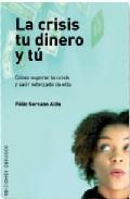Libro LA CRISIS, TU DINERO Y TU