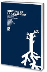 Libro LA CULTURA DE LA LEGALIDAD: INSTITUCIONES, PROCESOS Y ESTRUCTURAS