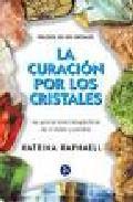 Libro LA CURACION POR LOS CRISTALES: TRILOGIA DE LOS CRISTALES II