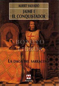 Libro LA DAGA DEL SARRACENO: JAIME 1º EL CONQUISTADOR