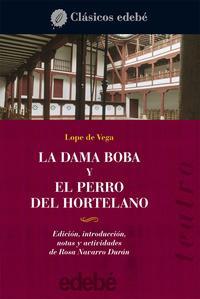 Libro LA DAMA BOBA Y EL PERRO DE HORTELANO