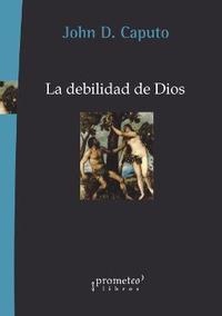 Libro LA DEBILIDAD DE DIOS