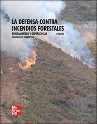 Libro LA DEFENSA CONTRA INCENDIOS FORESTALES. FUNDAMENTOS Y EXPERIENCIA S