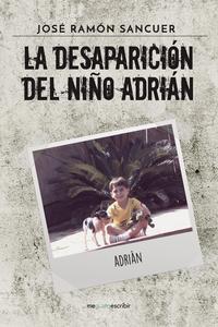 Libro LA DESAPARICION DEL NIÑO ADRIAN