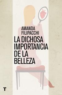 Libro LA DICHOSA IMPORTANCIA DE LA BELLEZA