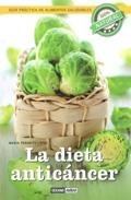 Libro LA DIETA ANTICANCER: GUIA PRACTICA DE ALIMENTOS SALUDABLES