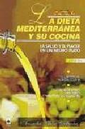 Libro LA DIETA MEDITERRANEA Y SU COCINA: LA SALUD Y EL PLACER EN UN MIS MO PLATO