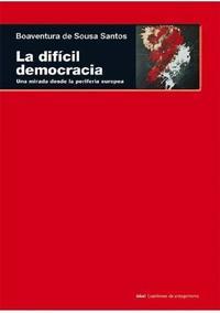 Libro LA DIFICIL DEMOCRACIA: UNA MIRADA DESDE LA PERIFERIA EUROPEA