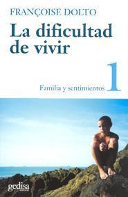 Libro LA DIFICULTAD DE VIVIR: FAMILIA Y SENTIMIENTOS
