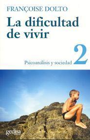 Libro LA DIFICULTAD DE VIVIR: PSICOANALISIS Y SOCIEDAD