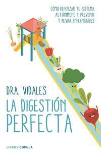 Libro LA DIGESTION PERFECTA: COMO REFORZAR TU SISTEMA AUTOINMUNE Y PREVENIR Y ALIVIAR ENFERMEDADES