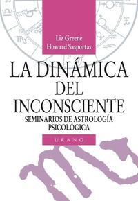 Libro LA DINAMICA DEL INCONSCIENTE; SEMINARIOS DE ASTROLOGIA PSICOLOGIC A
