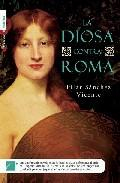 Libro LA DIOSA CONTRA ROMA