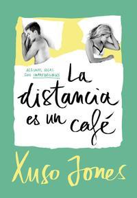 Libro LA DISTANCIA ES UN CAFÉ