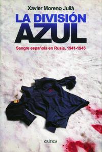 Libro LA DIVISION AZUL: SANGRE ESPAÑOLA EN RUSIA, 1941-1945