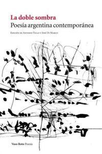 Libro LA DOBLE SOMBRA: POESIA ARGENTINA CONTEMPORANEA