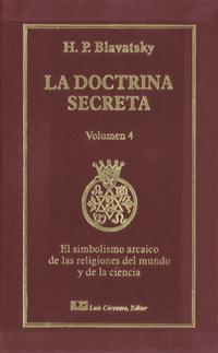 Libro LA DOCTRINA SECRETA, V. 4: SIMBOLISMO ARCAICO DE LAS RELIGIONES DEL MUNDO Y DE LA CIENCIA