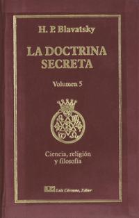 Libro LA DOCTRINA SECRETA, V. 5: CIENCIA, RELIGION Y FILOSOFIA