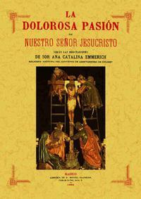 Libro LA DOLOROSA PASION DE NUESTRO SEÑOR JESUCRISTO.