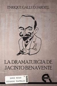 Libro LA DRAMATURGIA DE JACINTO BENAVENTE