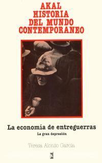 Libro LA ECONOMIA DE ENTREGUERRAS: LA GRAN DEPRESION