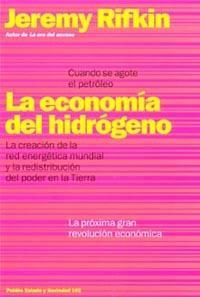 Libro LA ECONOMIA DEL HIDROGENO: LA CREACION DE LA RED ENERGETICA MUNDI AL Y LA REDISTRIBUCION DEL PODER EN LA TIERRA