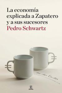 Libro LA ECONOMIA EXPLICADA A ZAPATERO Y A SUS MINISTROS: EN DOS TARDES