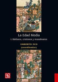 Libro LA EDAD MEDIA: BARBAROS, CRISTIANOS Y MUSULMANES